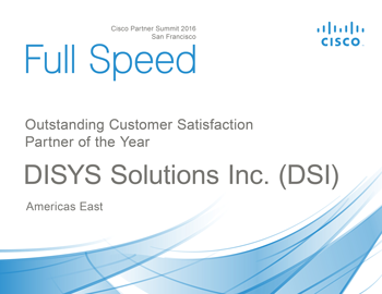 Oustanding Customer Satisfaction Partner of the Year - Americas East at the 2016 Cisco Partner Summit